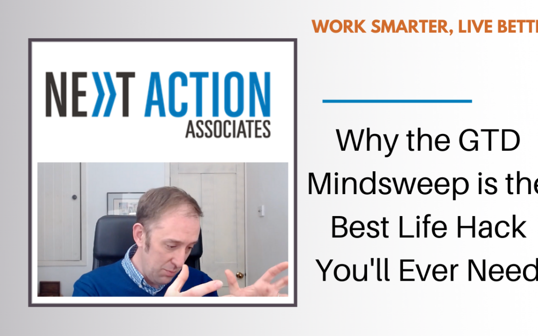 Why the GTD Mindsweep is the Best Life Hack You'll Ever Need