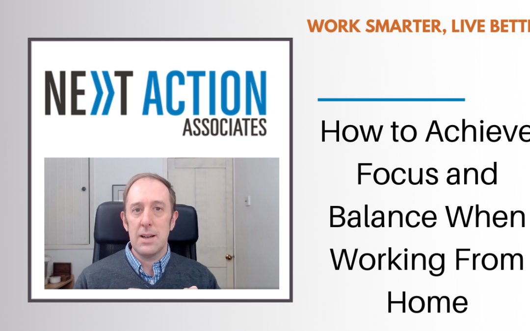 How to Achieve Focus and Balance When Working From Home