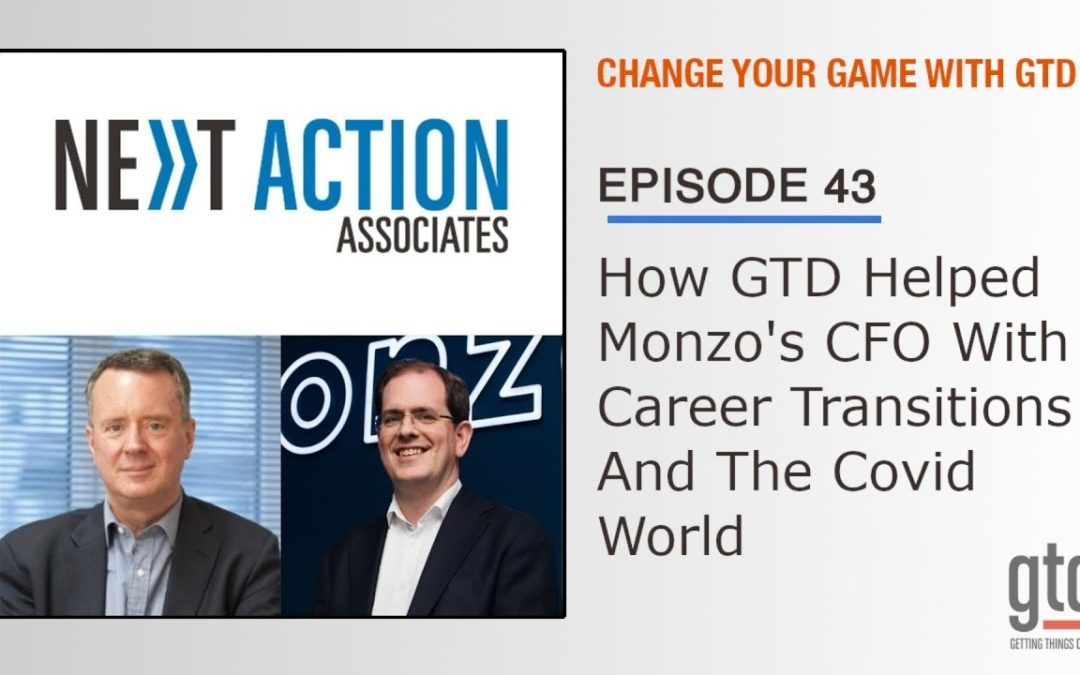 How GTD® Has Helped Monzo's CFO Through Career Transitions and the Covid World