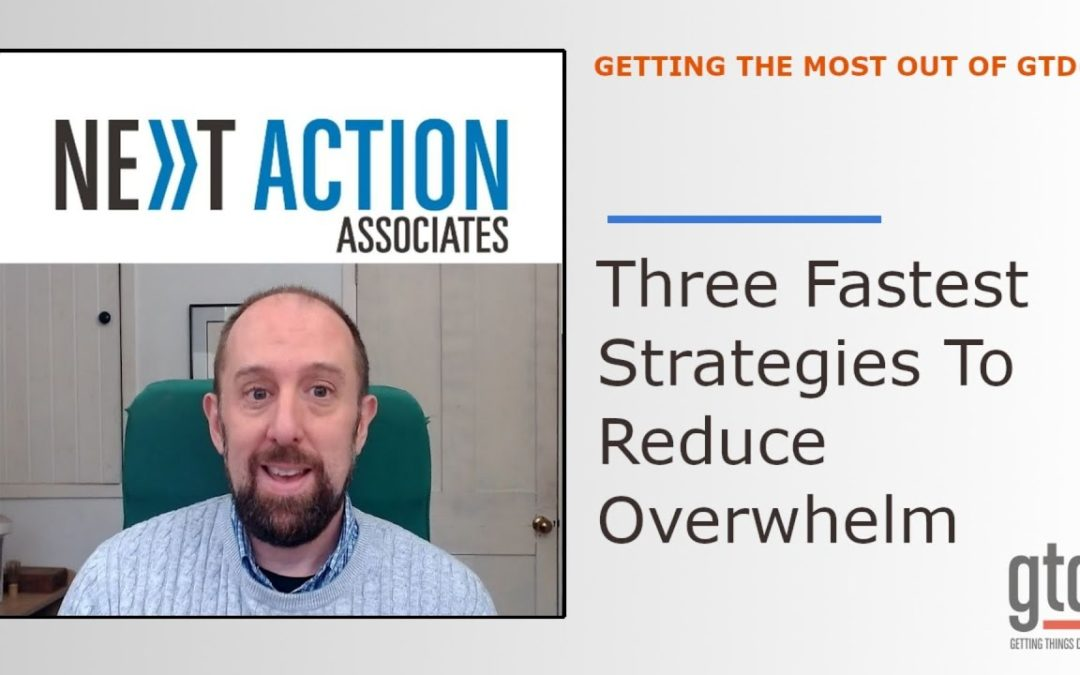 Three Fastest Strategies to Reduce Overwhelm