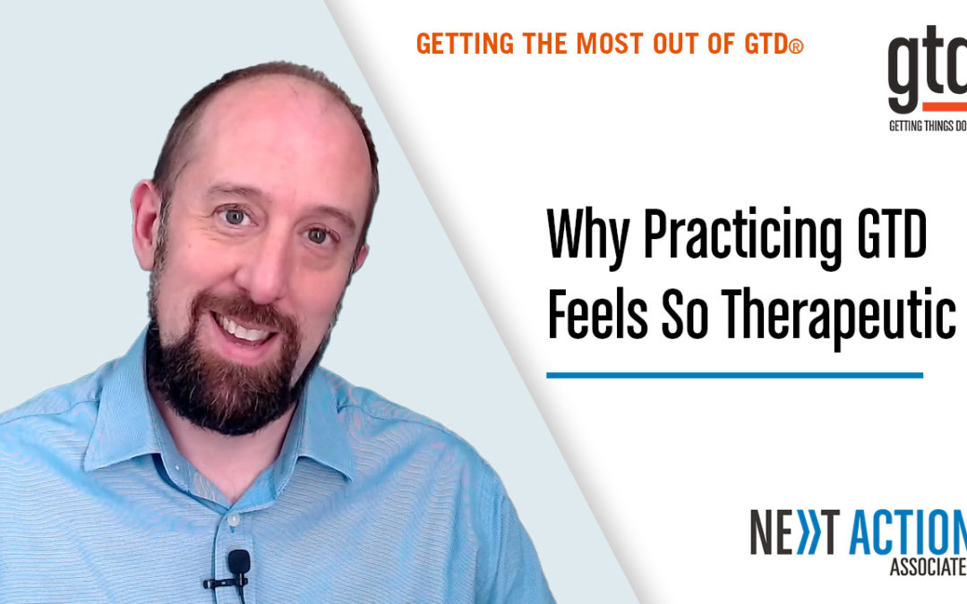 Why Practicing GTD Feels So Therapeutic