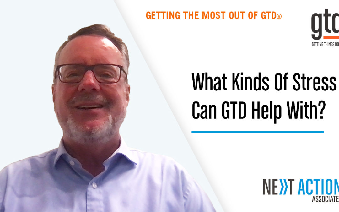 What Kinds Of Stress Can GTD Help With?